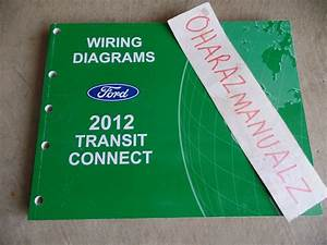 2012 Ford Transit Connect Wiring Diagrams Manual Oem