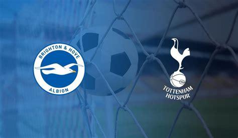 Brighton vs Tottenham Hotspur: Preview   Premier League