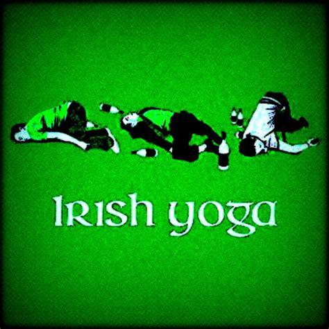 Irish Yoga Meme - image gallery irish yoga