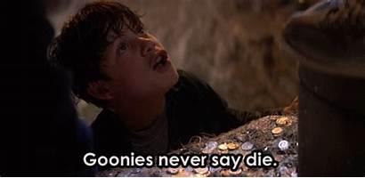 Goonies Die Never Say Well