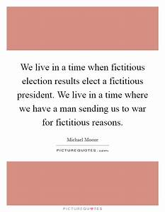 We live in a ti... War Result Quotes