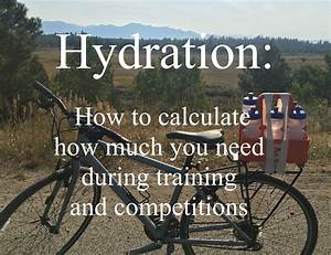 How To Calculate Your Hydration Needs For Training