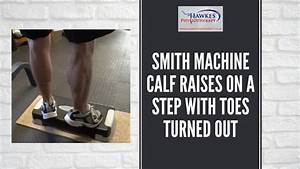 Smith Machine Calf Raises On A Step With Toes Turned Out