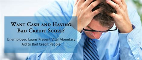Loans For Unemployed People With Bad Credit