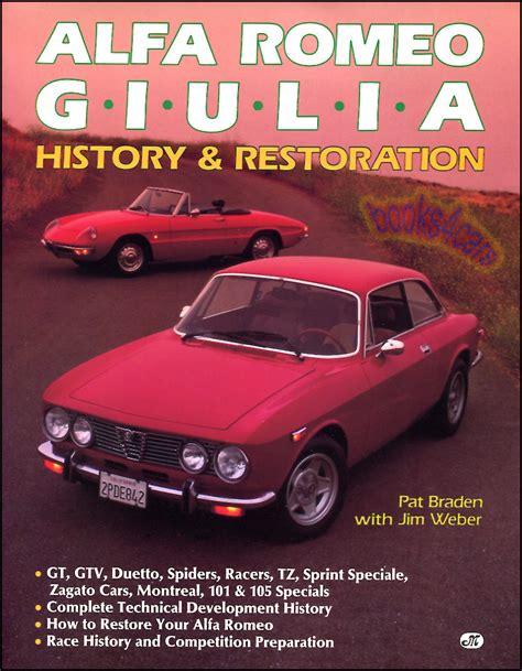 Alfa Romeo On Ebay by Alfa Romeo Giulia Restoration Book Braden History Manual
