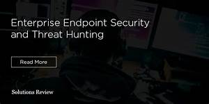 Enterprise Endpoint Security And Threat Hunting  The Basics