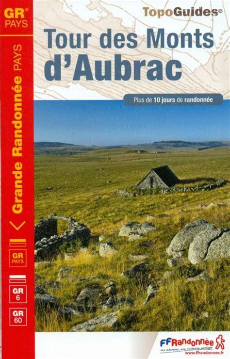 tour des monts d aubrac documentation du randonneur aubrac laguiole fr