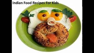 Indian Food Recipes For Kids,Recipe for Kids,Fun Food for