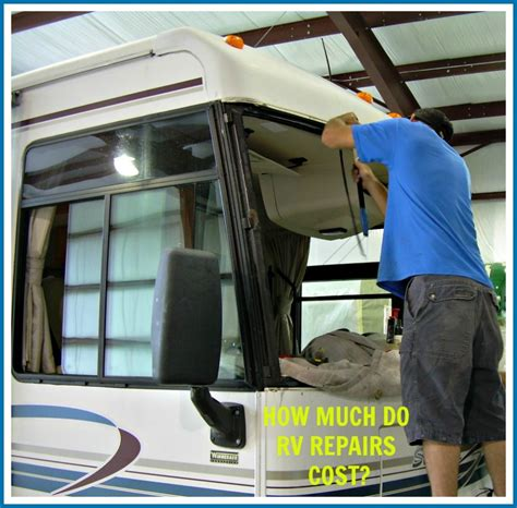 How Much Does It Cost To Repair A Garage Door by How Much Do Rv Repairs Cost Axleaddict