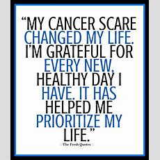 """""""my Cancer Scare Changed My Life I'm Grateful For Every"""