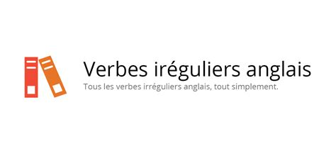 liste des verbes irr 233 guliers anglais