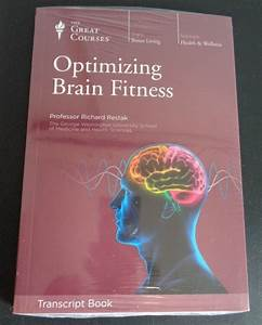 THE GREAT COURSES Optimizing Brain Fitness (2011 Paperback ...