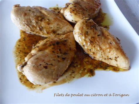 cuisiner des filets de poulet filets de poulet au citron et à l 39 origan recette autour