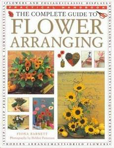 Practical Handbook  Complete Guide To Flower Arranging By