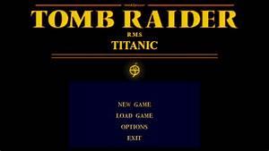 Tomb Raider: RMS Titanic - Tomb Raider Level Editor game ...
