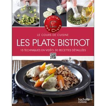 livre cuisine bistrot les plats bistrot le cours de cuisine broché atelier