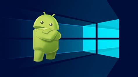 Программы для андроид виндовс 10