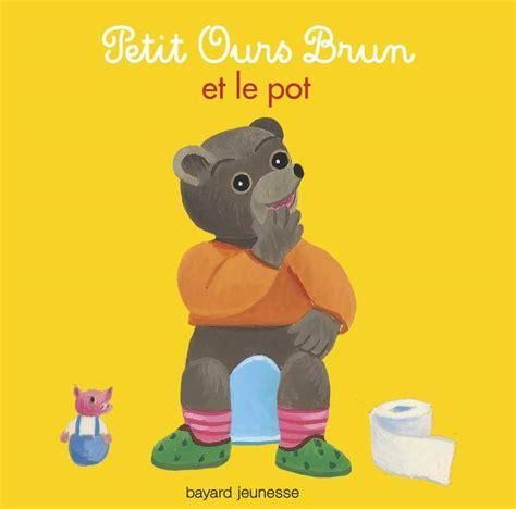 livre petit ours brun et le pot aubinais bayard jeunesse petit ours brun tout