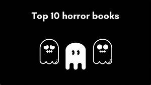 Top 10 Horror Books : care for some spine-chilling reading ...