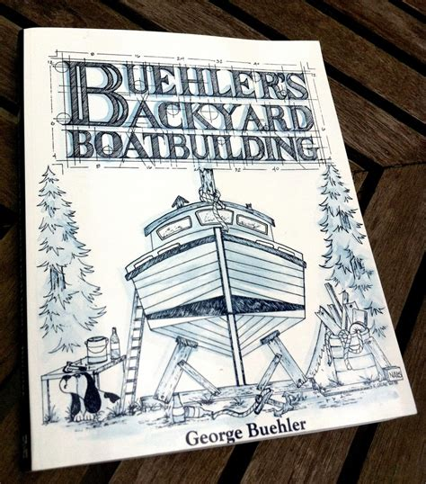Backyard Boatbuilding by Buehler S Backyard Boatbuilding Silodrome