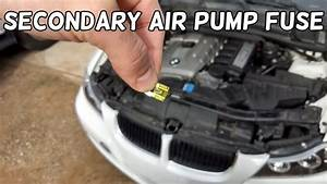 Secondary Air Pump Fuse Location And Replacement Bmw E90