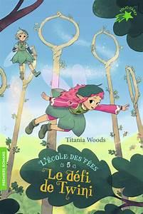 Livre  L U0026 39  U00c9cole Des F U00e9es  5   Le D U00e9fi De Twini  Titania