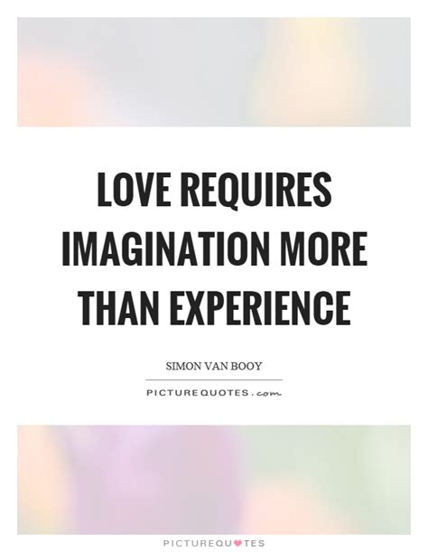 love requires imagination   experience picture