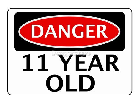 quot danger 11 year birthday safety sign quot posters by dangersigns redbubble