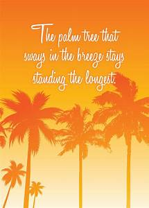palm tree still... Inspiring Palm Tree Quotes