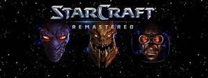 TECH | StarCraft remaster unveiled, and original SD ...