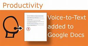 google adds voice to text to google docs With google docs speech to text android