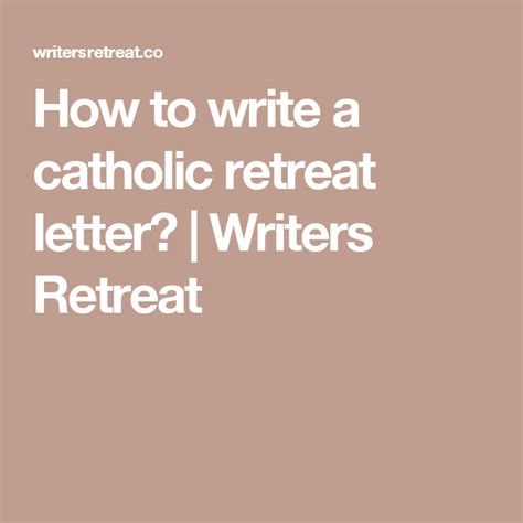 write  catholic retreat letter writers retreat