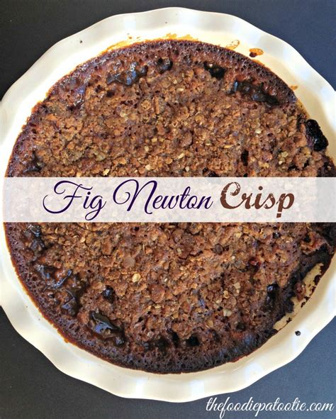 fig crisp recipe national fig newton day fig newton crisp the foodie patootie