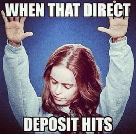 When Memes - when that direct deposit hits girl meme on sizzle