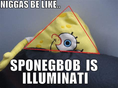 Illuminati Memes - spongebob illuminati memes