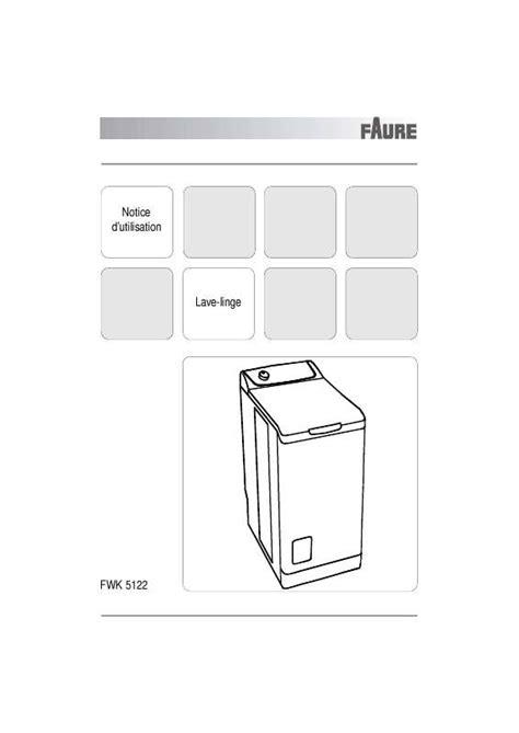 mode d emploi lave linge faure fwk5122 trouver une solution 224 un probl 232 me faure fwk5122 notice