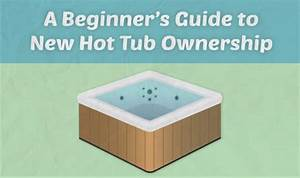 A Beginner U2019s Guide To Hot Tub Maintenance