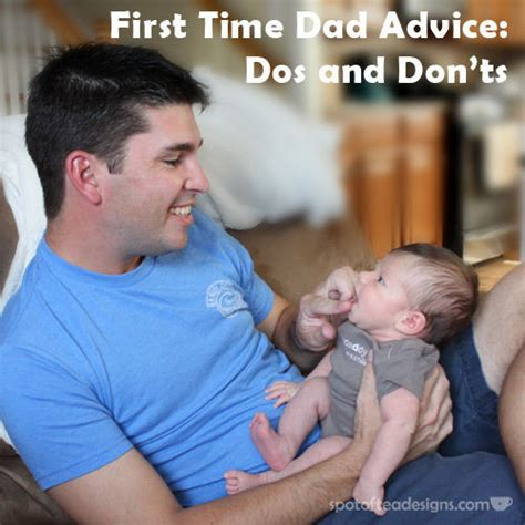 First Time Dad Do And Dont Advice