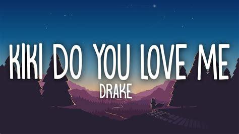 Kiki Do You Love Me (lyrics) / In My Feelings