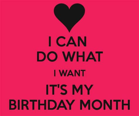 I Can Do What I Want It's My Birthday Month  Keep Calm