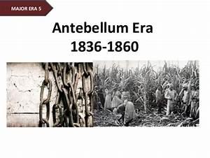 Antebellum Period Leading Up To The Civil War 1836 1860