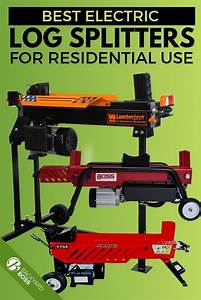 Best Electric Log Splitters For Residential Use In 2020