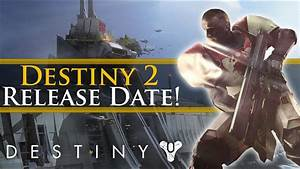 destiny 2 news destiny 2 release date leak destiny 2 With destiny release date not 2013
