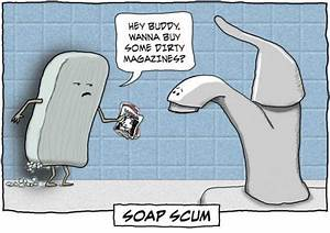 Soap scum get pun or should we say they made a punny for Funny bathroom jokes