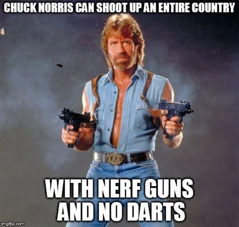 Nerf Memes - chuck norris guns meme imgflip
