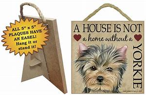 yorkie indoor dog breed sign plaque a house is not a With yorkie dog house