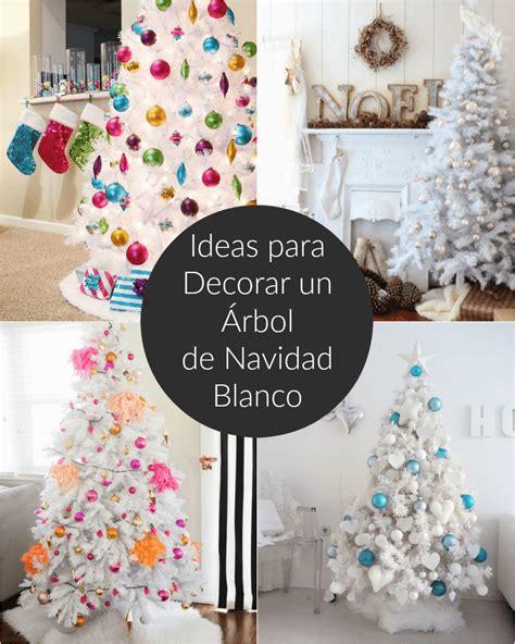 ideas para decorar un 225 rbol de navidad blanco