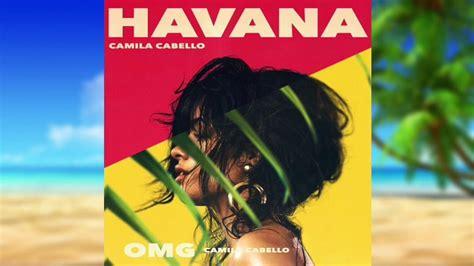 Camila Cabello Omg Havana Youtube