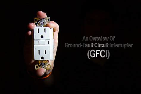 Overview Gfci Ground Fault Circuit Interrupter