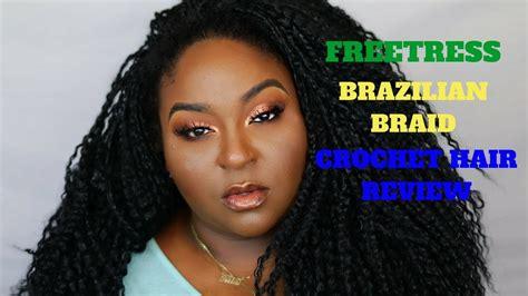 Freetress Brazilian Braid Crochet Hair Review
